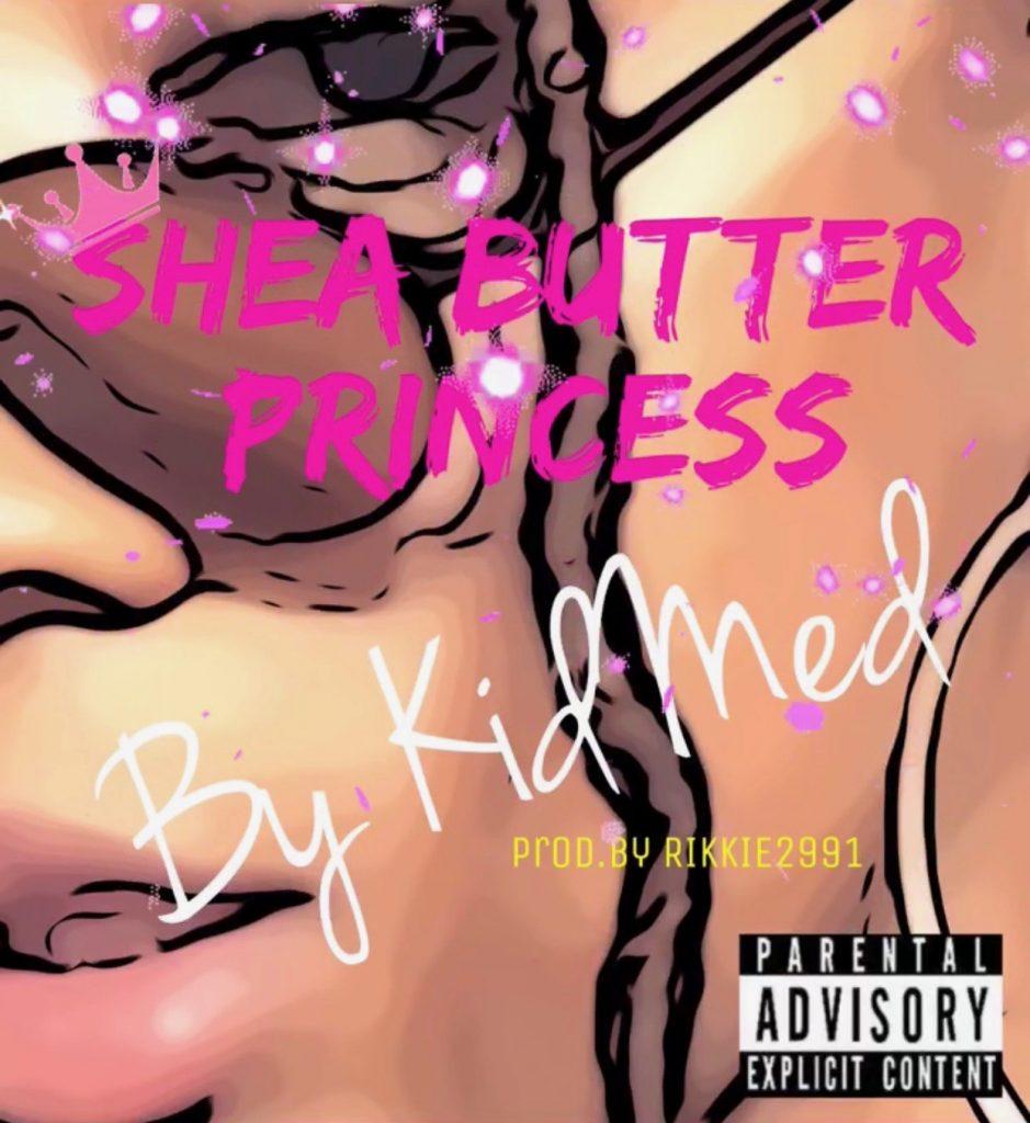 "#FMSpotlight: Kid Med - ""Shea Butter Princess"" (Prod By Rikkie2991)"