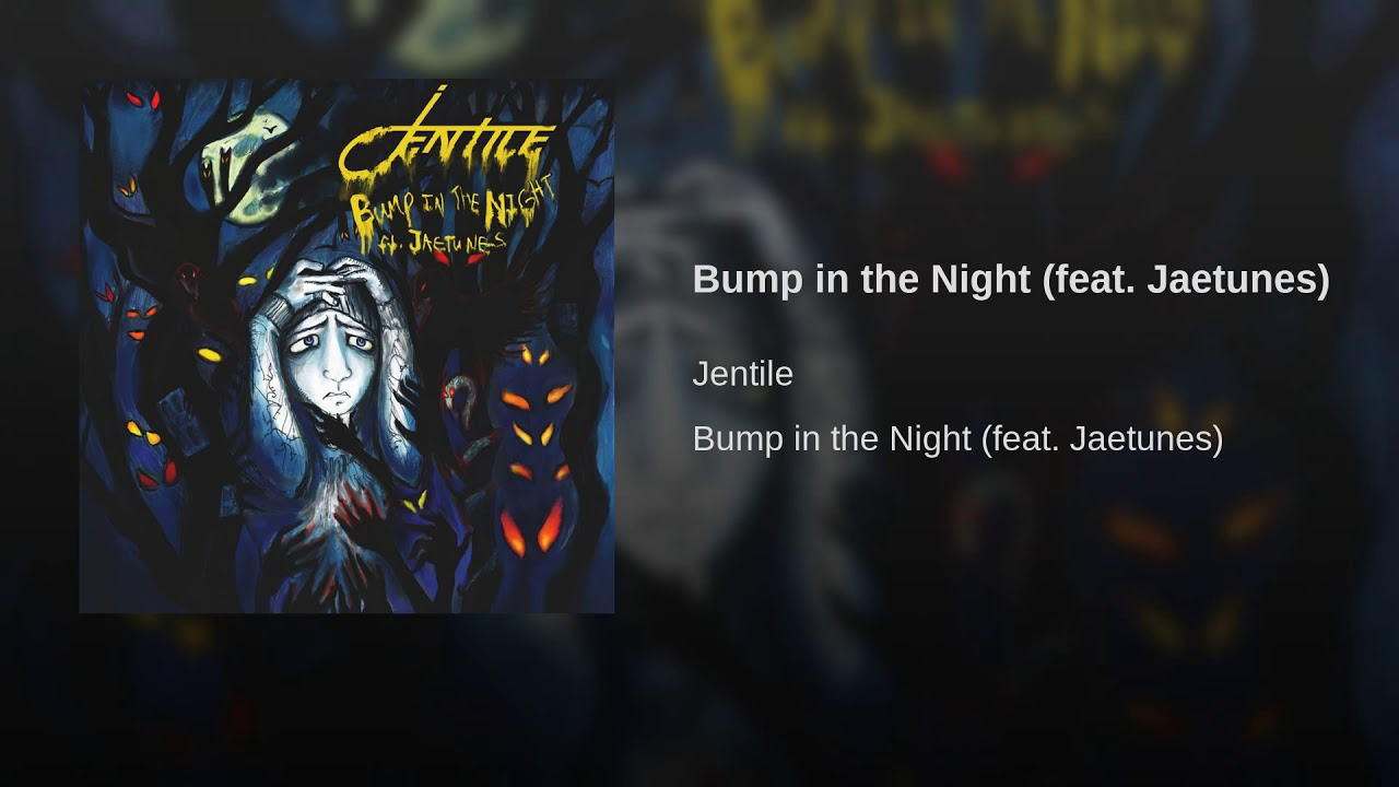 """Listen: Jentile """"Bump in the Night"""" Ft. Jaetunes 